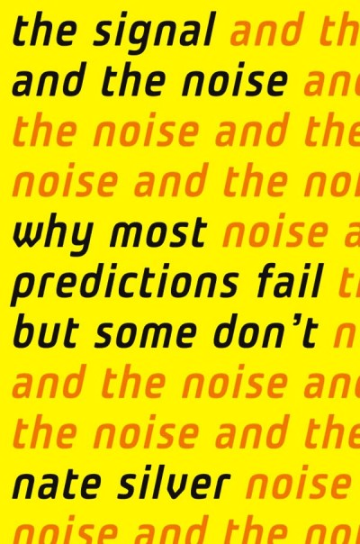 The-Signal-and-the-Noise-Why-So-Many-Predictions-Fail-but-Some-Dont