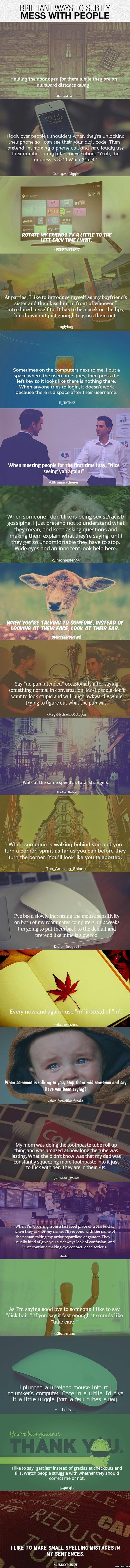 Brilliant Ways to Subtly Mess With People